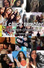 la chica tambler; camren《chilensis》 by lovelycamrxn