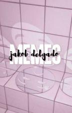 memes / jakob delgado by ethokay