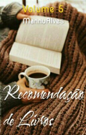 Recomendação de Livros (Volume 5-Fechado) by MannuAlves