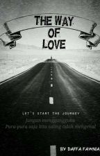 The Way Of Love by Tz_fwn