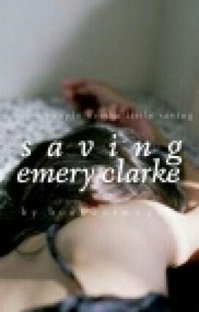 Saving Emery Clarke by bookworm0312