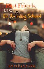 Best Friends, Lies and Boarding School [Coming Soon] by vviillaann
