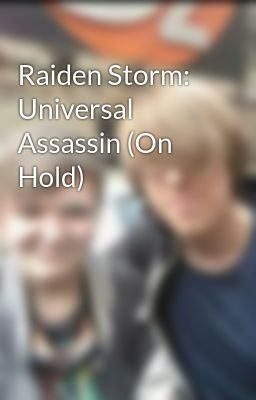 Raiden Storm: Universal Assassin (On Hold)