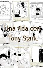 Una vida con Tony Stark. by maricelavaldez98