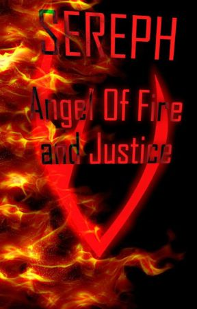 SEREPH: Angel of Fire and Justice by FunViddlyBooks