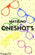 Matsuno ONEShot's by mona092