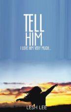 Tell Him [One Shot] by TalkingPanda