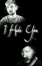 🔴I Hate You! [Septiplier] by Dat_Crankler_Doe