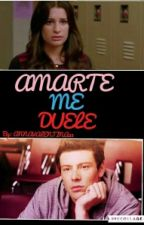 AMARTE ME DUELE (Finchel) by ANNAVALENTINA23