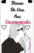 Diario De Una Fan Enamorada (s.m) by daddyxShawn