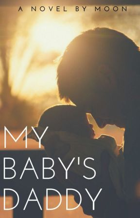 My Baby's Daddy (BL Series Book 2 Completed) by meangel17
