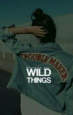 Wild Things (Rants&etc.) by Galaxies_XIII