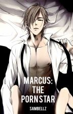 Marcus: The PornStar [EunHae] by kxxnixx