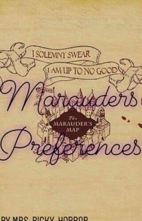 Marauder Preferences - His Favorite Picture of You✓ - Wattpad