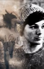 Never Leave You (Sequel) | Louis Tomlinson by Itskennedy112233