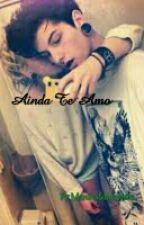 Ainda Te Amo  by MeninaSonhadora_