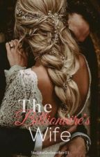 The Billionaire's Wife by StilettoGodmother01