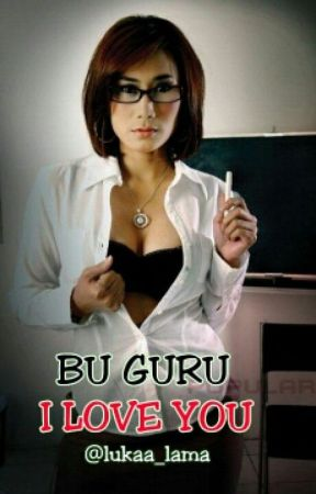 BU GURU, I LOVE YOU - Part 1~MURID NAKAL - Wattpad