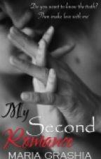 My Second Romance by MariahGrashia