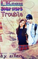 I Knew You Were Trouble (Completed) by bangjung98
