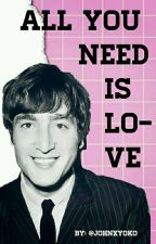 ALL YOU NEED IS LOVE (Lennon & Tu) [TERMINADA]  by johnxyoko