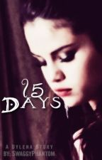 15 Days || Dylena by dreamsbane
