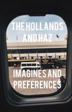 The Hollands and Haz Imagines and Preferences by datunicorngirl21
