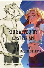 Kidnapped By Castellan by brainiacprincess