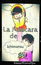 La Máscara de Ichimatsu | Osomatsu-san by NazoHimitsu