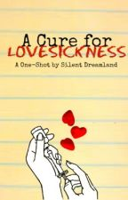 A Cure for Lovesickness by -impulse