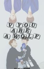 V, you are a wolf!║Vmin by susy1599