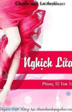 Nghịch Lửa - Phong Tử Tam Tam  by HienMinh0103