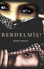 BERDELMİŞ ! by busellss