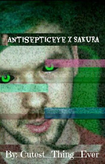 Antisepticeye X Sakura♥ (Complete)