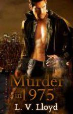 Murder in 1975 (Gay - Romantic Thriller) by elveloy