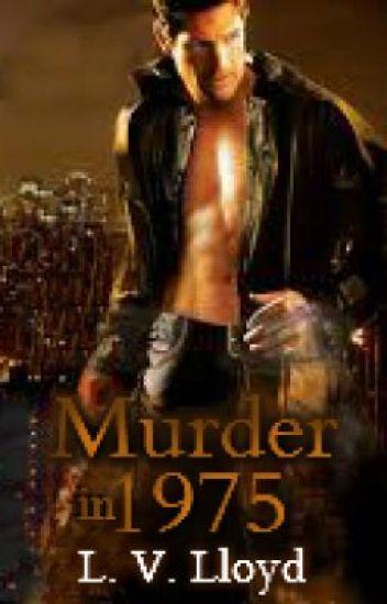 Murder in 1975 (Gay - Romantic Thriller)