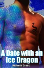 A Date with an Ice Dragon: A Dragon Shifter Paranormal Romance by V_Cross