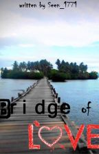Bridge of Love by Seen_1771