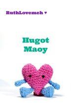 Hugot Maoy by RuthLovemeh