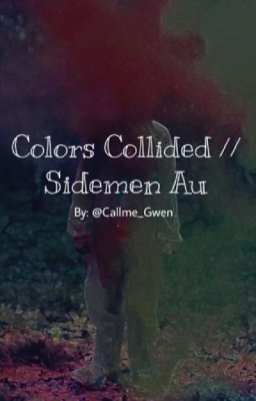 Colors Collided // Sidemen Au