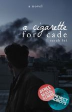 A Cigarette for Cade | ongoing by neces-sarah-ly