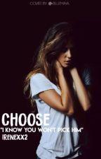 Choose by Irenexx2