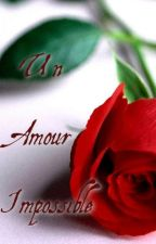 Un amour impossible by AdonniaS