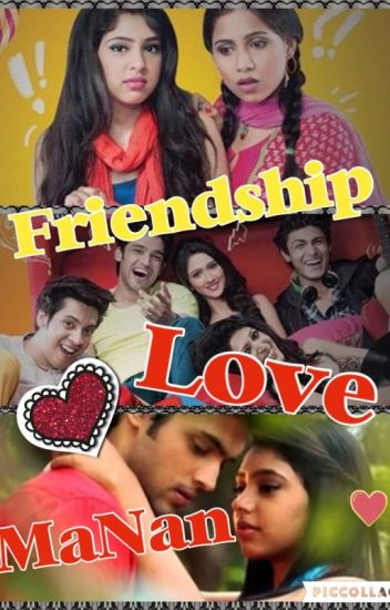 Friendship and Love - MaNan