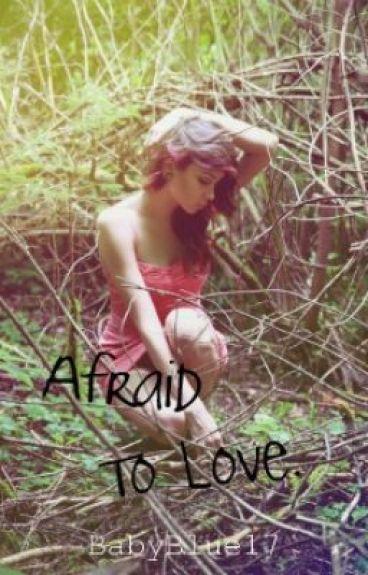 Afraid To Love.Teacher/Student (ON HOLD) by BabyBlue17