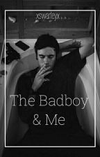 The Badboy and Me by xswarleyx