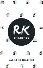 RK imagines (all long imagines) by robstenimagines