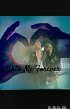 With Me Forever  by Bella_R5_