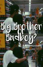 Big Brother Or Badboy? by lilawolkenstaub