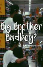 Big Brother Or Badboy? by lilawolkenstaub